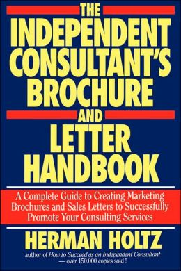 The Independent Consultant's Brochure and Letter Handbook