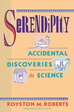 Serendipity: Accidental Discoveries in Science