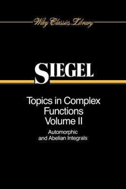 Topics in Complex Function Theory, Automorphic Functions and Abelian Integrals
