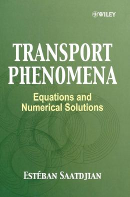 Transport Phenomena: Equations and Numerical Solutions