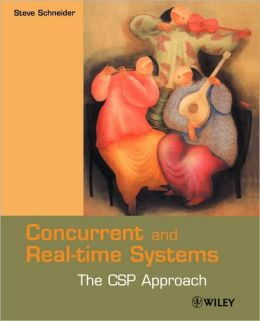 Concurrent and Real-time Systems: The CSP Approach