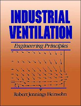 Industrial Ventilation: Engineering Principles