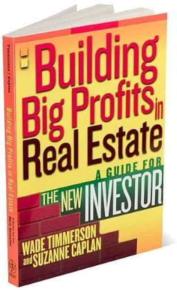 Building Big Profits in Real Estate: A Guide for the New Investor