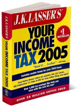 J.K. Lasser's Your Income Tax 2005: For Preparing Your 2004 Tax Return