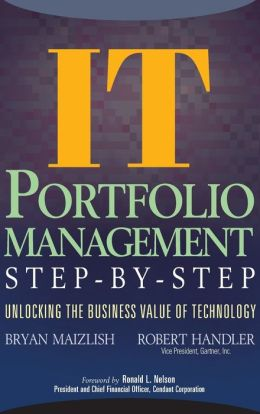 IT Portfolio Management Step-by-Step: Unlocking the Business Value of Technology
