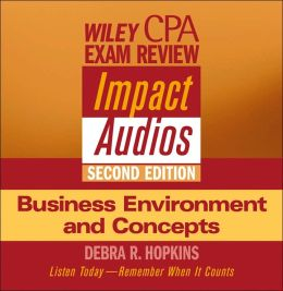 Wiley CPA Examination Review Impact Audios, Business Environment and Concepts Set