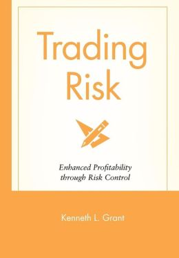 Trading Risk: Enhanced Profitability through Risk Control