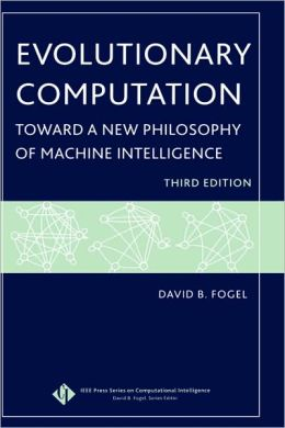 Evolutionary Computation: Toward a New Philosophy of Machine Intelligence