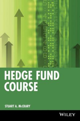 Hedge Fund Course (Wiley Finance Series)