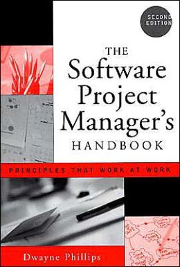 The Software Project Manager's Handbook: Principles That Work at Work