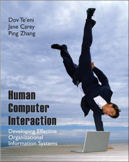 Human Computer Interaction: Developing Effective Organizational Information Systems