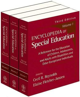 Encyclopedia of Special Education: A Reference for the Education of Children, Adolescents, and Adults with Disabilities and Other Exceptional Individuals