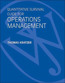 Quantitative Survival Guide for Operations Management to Accompany Operations Management