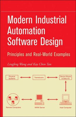 Modern Industrial Automation Software Design: Principles and Real World Examples