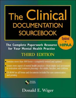 The Clinical Documentation: The Complete Paperwork Resource for Your Mental Health Practice
