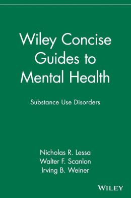 Wiley Concise Guides to Mental Health: Substance Use Disorders