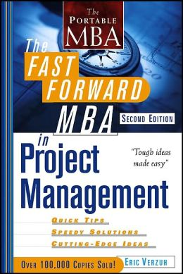 The Fast Forward MBA in Project Management (The Portable MBA Series)