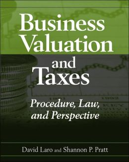 Business Valuation and Taxes: Procedure, Law and Perspective