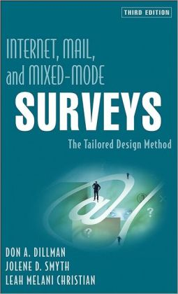Internet, Mail, and Mixed-Mode Surveys: The Tailored Design Method