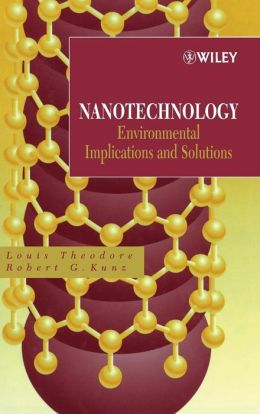 Nanotechnology: Environmental Implications and Solutions