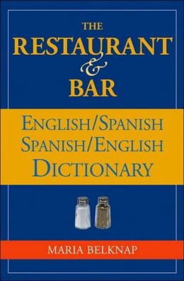 The Restaurant & Bar English/Spanish Dictionary