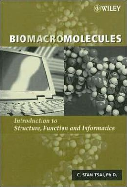 Biomacromolecules: Introduction to Structure, Function and Informatics