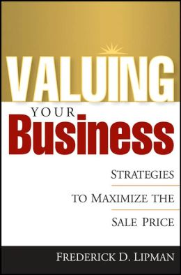 Valuing Your Business: Strategies to Maximize the Sale Price