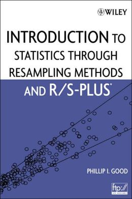 Introduction to Statistics Through Resampling Methods and R/S-PLUS