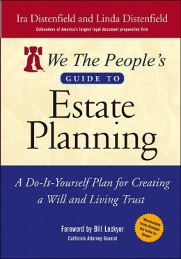 We the People's Guide to Estate Planning: A Do-It-Yourself Plan for Creating a Will and Living Trust