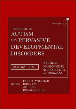 Handbook of Autism and Pervasive Developmental Disorders: Diagnosis, Development, Neurobiology, and Behavior