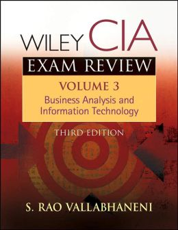Wiley CIA Exam Review, Volume 3: Business Analysis and Information Technology