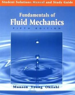 Fundamentals of Fluid Mechanics, Student Study Guide