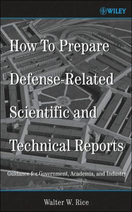 How To Prepare Defense-Related Scientific and Technical Reports: Guidance for Government, Academia, and Industry