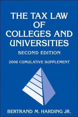 The Tax Law of Colleges and Universities, 2006 Cumulative Supplement