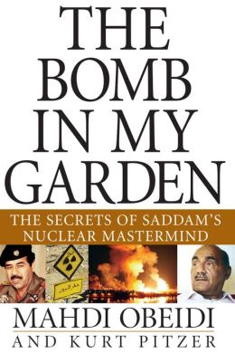 Bomb in My Garden: The Secrets of Saddam's Nuclear Mastermind