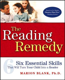 Reading Remedy: Six Essential Skills That Will Turn Your Child Into a Reader