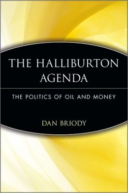 The Halliburton Agenda: The Politics of Oil and Money
