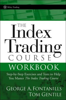 Index Trading Course Workbook: Step-by-Step Exercises and Tests to Help You Master The Index Trading Course