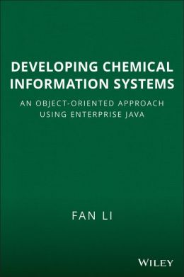 Developing Chemical Information Systems: An Object-Oriented Approach Using Enterprise Java
