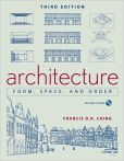 Book Cover Image. Title: Architecture:  Form, Space, and Order, Author: Francis D. K. Ching