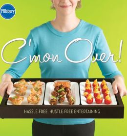 C'mon Over! Hassle-Free, Hustle-Free Entertaining