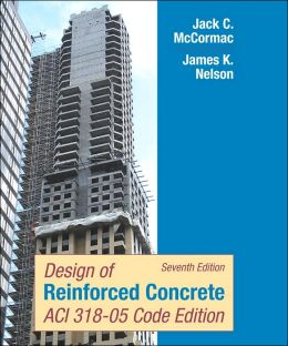 Design of Reinforced Concrete, Sixth Edition, Update Edition for 2005 Concrete Code
