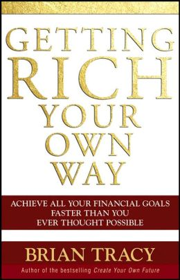 Getting Rich Your Own Way: Achieve All Your Financial Goals Faster Than You Ever Thought Possible