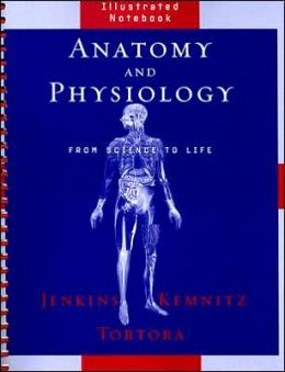 Anatomy and Physiology, Illustrated Notebook: From Science to Life