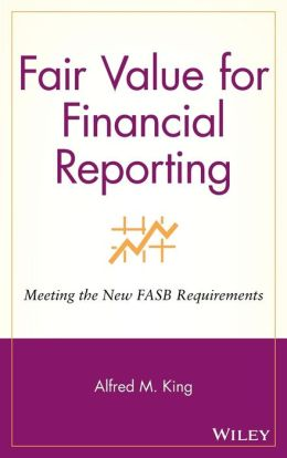 Fair Value for Financial Reporting: Meeting the New FASB Requirements