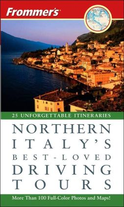 Frommer's Northern Italy's Best-Loved Driving Tours