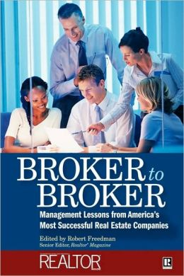 Broker to Broker: Management Lessons From America's Most Successful Real Estate Companies