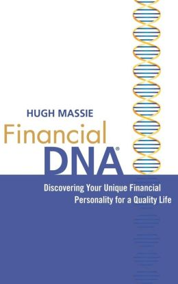 Financial DNA: Discovering Your Unique Financial Personality for a Quality Life