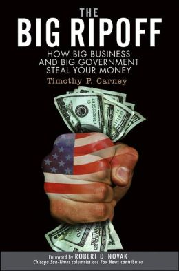 Big Ripoff: How Big Business and Big Government Steal Your Money