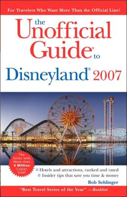 Unofficial Guide to Disneyland 2007